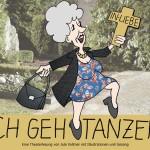 Im Rahmen des internationalen Frauentags: ICH GEH' TANZEN – eine Hommage an die Lebensfreude
