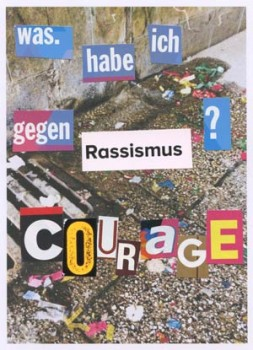 """""""Was habe ich gegen Rassismus? Courage"""" (© Pauline Schweser)"""