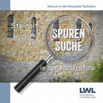 Steinalt? Auf Spurensuche in der Kaiserpfalz